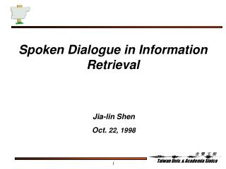 Spoken Dialogue in Information Retrieval