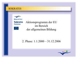 Aktionsprogramm der EU  im Bereich  der allgemeinen Bildung