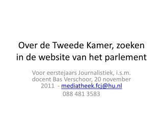 Over de Tweede Kamer, zoeken in de website van het parlement