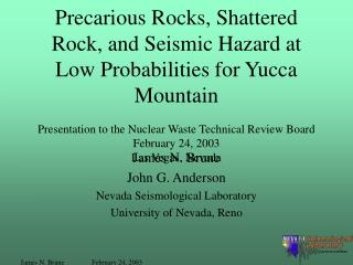 James N. Brune John G. Anderson Nevada Seismological Laboratory University of Nevada, Reno