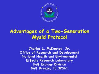 Advantages of a Two-Generation  Mysid Protocol