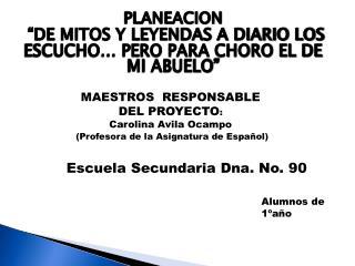 """PLANEACION """"DE MITOS Y LEYENDAS A DIARIO LOS ESCUCHO… PERO PARA CHORO EL DE MI ABUELO"""""""
