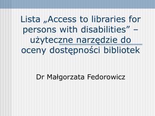 Dr Ma?gorzata Fedorowicz