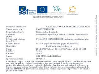 Označení materiálu:   VY_32_INOVACE_EKRZU_EKONOMIKA2_02 Název materiálu: ZAJIŠTĚNÍ RIZIK