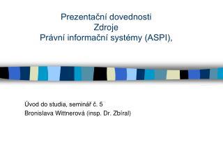 Prezentační dovednosti Zdroje Právní informační systémy (ASPI),