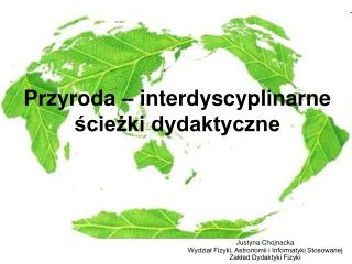 Przyroda � interdyscyplinarne ?cie?ki dydaktyczne