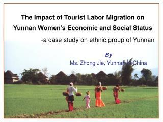 By Ms. Zhong Jie, Yunnan of China
