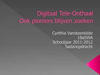 Digitaal  Tele-Onthaal Ook pioniers blijven zoeken
