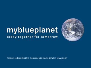 Projekt: Jede Zelle zählt - Solarenergie macht Schule!  jzz.ch