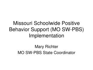 Missouri Schoolwide Positive Behavior Support MO SW-PBS Implementation
