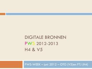 DIGITALE BRONNEN P W S 2012-2013 H4 & V5