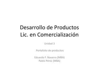 Desarrollo de Productos Lic. en Comercialización