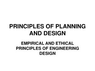 PRINCIPLES OF PLANNING AND DESIGN