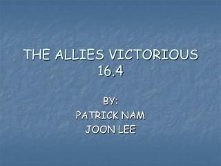 THE ALLIES VICTORIOUS 16.4