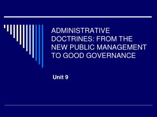 ADMINISTRATIVE DOCTRINES: FROM THE NEW PUBLIC MANAGEMENT TO GOOD GOVERNANCE