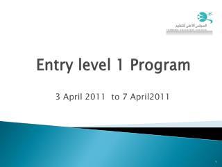 Entry level 1 Program