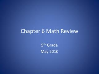 Chapter 6 Math Review