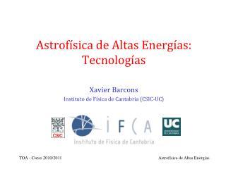 Astrofísica de Altas Energías: Tecnologías