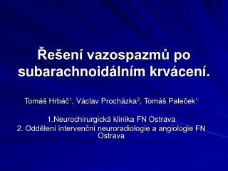 Řešení vazospazmů po subarachnoidálním krvácení .