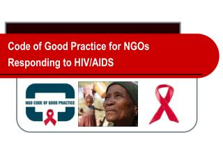 Code of Good Practice for NGOs  Responding to HIV/AIDS
