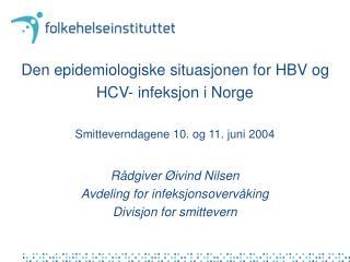 Rådgiver Øivind Nilsen Avdeling for infeksjonsovervåking Divisjon for smittevern