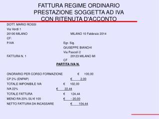 FATTURA REGIME ORDINARIO PRESTAZIONE SOGGETTA AD IVA CON RITENUTA D'ACCONTO