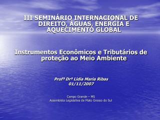 III SEMINÁRIO INTERNACIONAL DE DIREITO, ÁGUAS, ENERGIA E AQUECIMENTO GLOBAL
