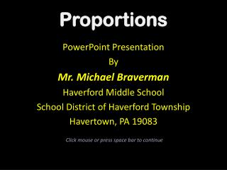 PowerPoint Presentation By  Mr. Michael  Braverman Haverford Middle School