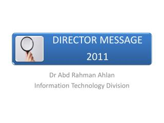 Dr Abd Rahman Ahlan Information  Technology Division