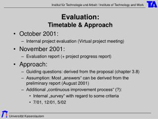 Evaluation: Timetable & Approach