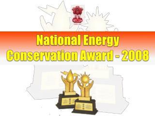 National Energy  Conservation Award - 2008