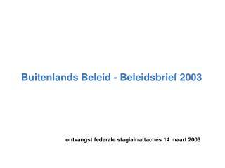 Buitenlands Beleid - Beleidsbrief 2003
