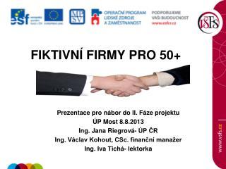FIKTIVNÍ FIRMY PRO 50+