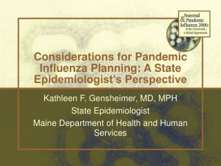 Considerations for Pandemic Influenza Planning: A State Epidemiologist�s Perspective
