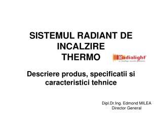 SISTEMUL RADIANT DE INCALZIRE  THERMO