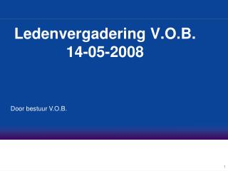 Ledenvergadering V.O.B. 14-05-2008