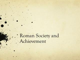 Roman Society and Achievement