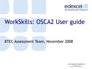 WorkSkills: OSCA2 User guide