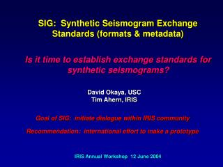 SIG:  Synthetic Seismogram Exchange Standards (formats & metadata)
