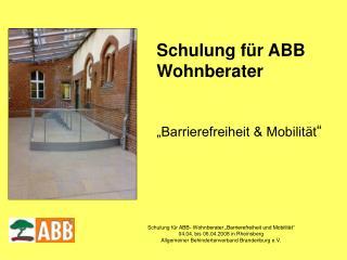"""Schulung für ABB Wohnberater """"Barrierefreiheit & Mobilität """""""