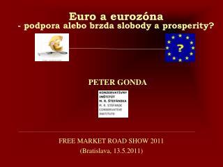 Euro a eurozóna  - podpora alebo brzda slobody a prosperity?