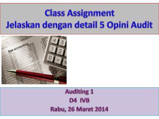 Class Assignment Jelaskan dengan  detail 5  Opini  Audit