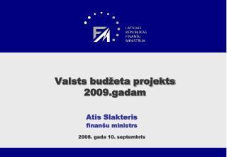 Valsts budžeta projekts 2009.gadam