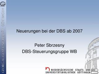 Neuerungen bei der DBS ab 2007