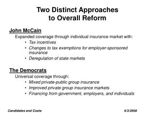 Two Distinct Approaches  to Overall Reform