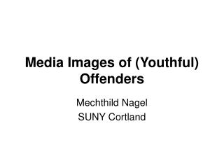 Media Images of (Youthful) Offenders