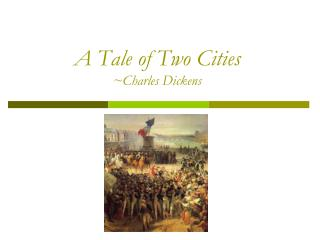 A Tale of Two Cities ~Charles Dickens