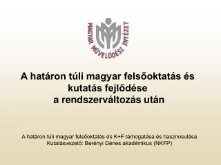 A határon túli magyar felsőoktatás és  kutatás fejlődése  a rendszerváltozás után