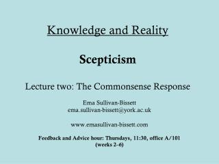 Knowledge and Reality Scepticism Lecture two: The Commonsense Response