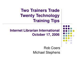 Rob Coers  Michael Stephens